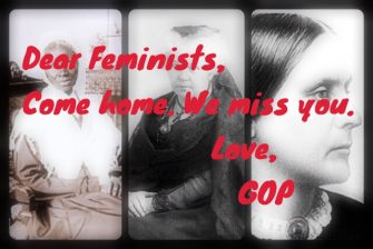 Feminists Come Home – Feminism in the GOP