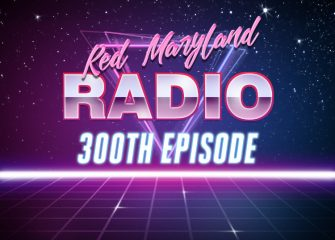 Red Maryland Radio #300: January 26, 2017