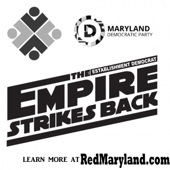 Our Maryland: The Maryland Democratic Empire Strikes Back